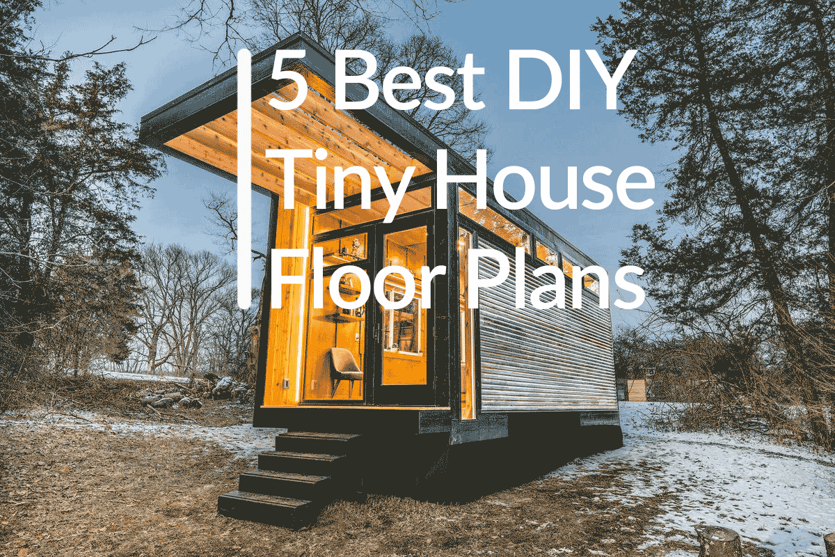 The Best DIY Tiny House Plans - Step by Step Guide - Artisan Born
