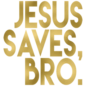 Jesus Saves Bro Heat Transfer
