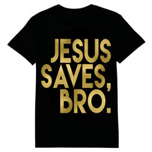 Load image into Gallery viewer, Jesus Saves Bro Heat Transfer