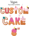 Order a Vegan custom design! - Chick Boss Cake London Ontario