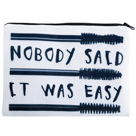 """Nobody Said It Was Easy"" Makeup Bag"