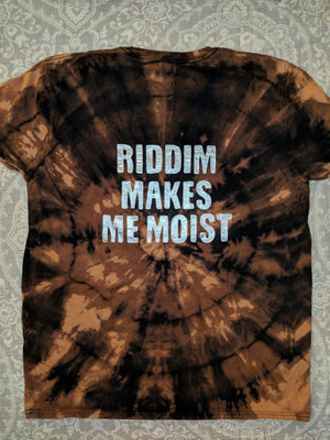 Monxx- Riddim Makes Me Moist on back- Bleached shirt