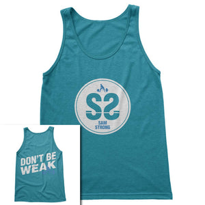 SS Don't Be Weak Unisex Tank