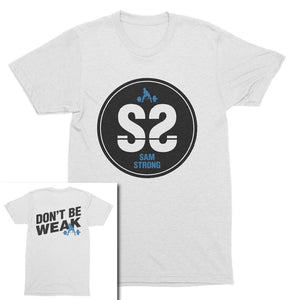 SS Don't Be Weak Unisex Tee