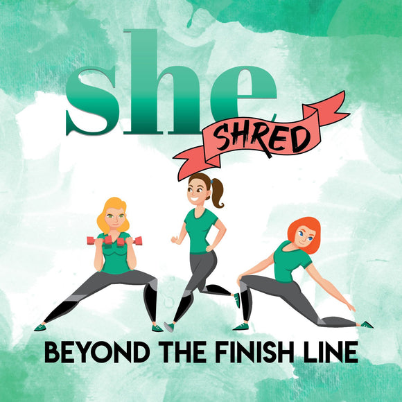 SHE Shred: Beyond the Finish Line
