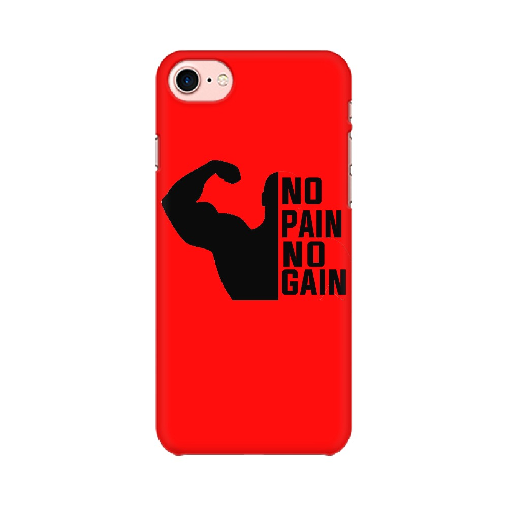 No Pain No Gain Phone Case - Apple Iphone 7