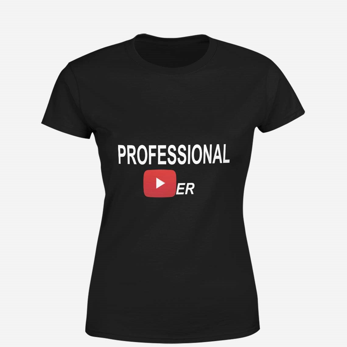 PROFESSIONAL YOUTUBER - WOMEN TSHIRT ©
