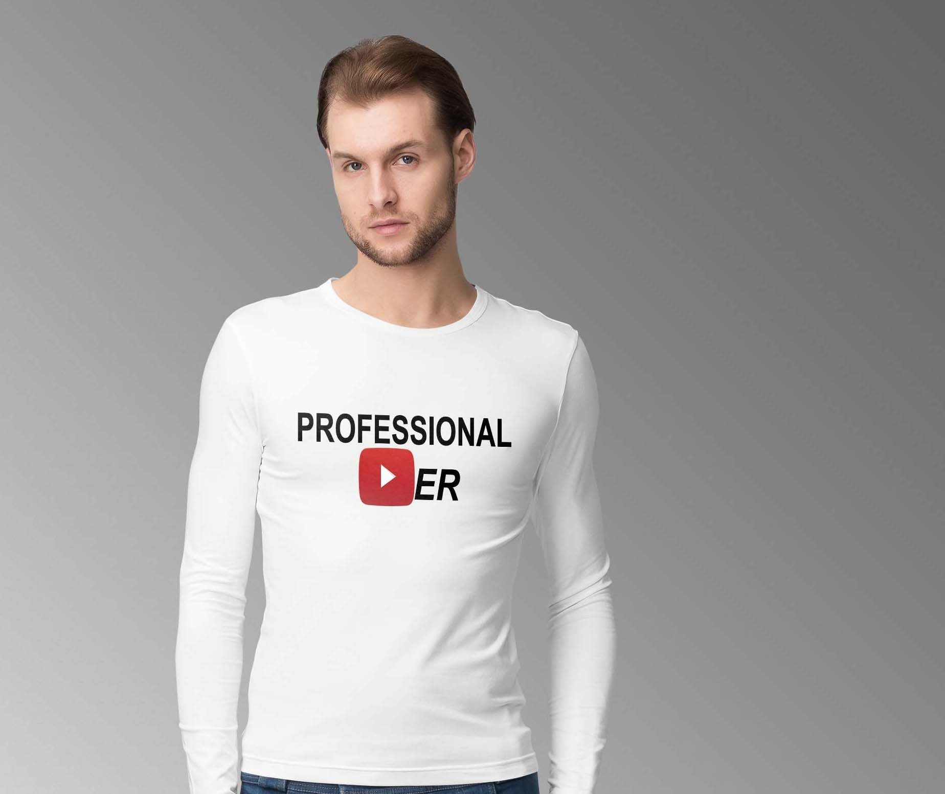 PROFESSIONAL YOUTUBER - FULL SLEEVE T-SHIRT  ©