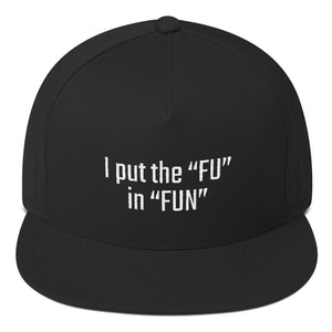 "I put the ""FU"" in ""FUN"" - PITS"