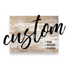 Load image into Gallery viewer, Personalized Engraved Repurposed Wood Keepsakes | Custom order your engraved area, wood size, wood type, and wood finish.