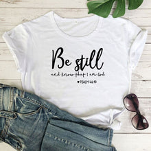 Load image into Gallery viewer, Be Still and Know That I am God Tee