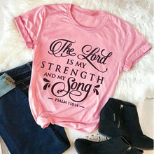 Load image into Gallery viewer, The Lord is My Strength T-shirt