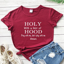 Load image into Gallery viewer, Holy With A Hint Of Hood - Pray With Me, Don't Play With Me  T-shirt