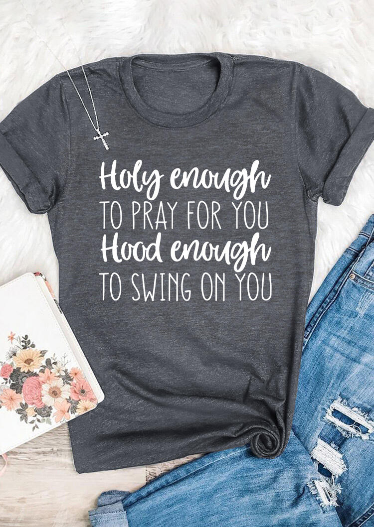 2020 Holy Enough To Pray For You T-Shirt