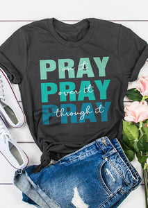 2020 Abide Pray on it , Pray Over it, Pray Through it Tee.