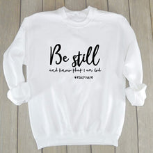 Load image into Gallery viewer, Be Still - long sleeve Sweatshirt