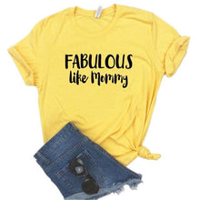 Load image into Gallery viewer, Fabulous Like Mommy Tee