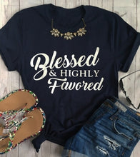 Load image into Gallery viewer, ABIDE Blessed and Highly Favored Women's Tees