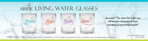 Abide Living Water Glasses 10 oz. Drinking glasses, scripture engraved on each.
