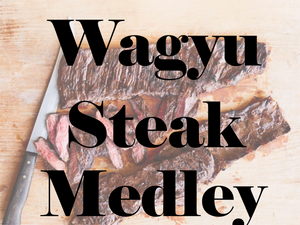 Wagyu Steak Medley