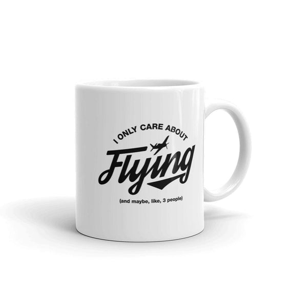 I Only Care About Flying - 11Oz