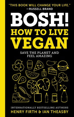 Bosh How To Live Vegan