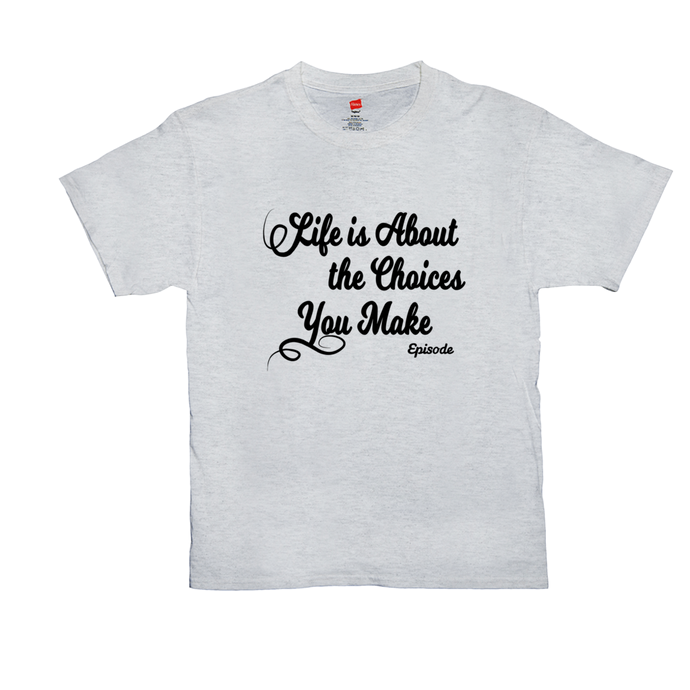 Life is About Episode Slogan - Black Tee