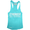 """STRONGER Than Yesterday"" Signature Series Racerback Tank (Teal)"