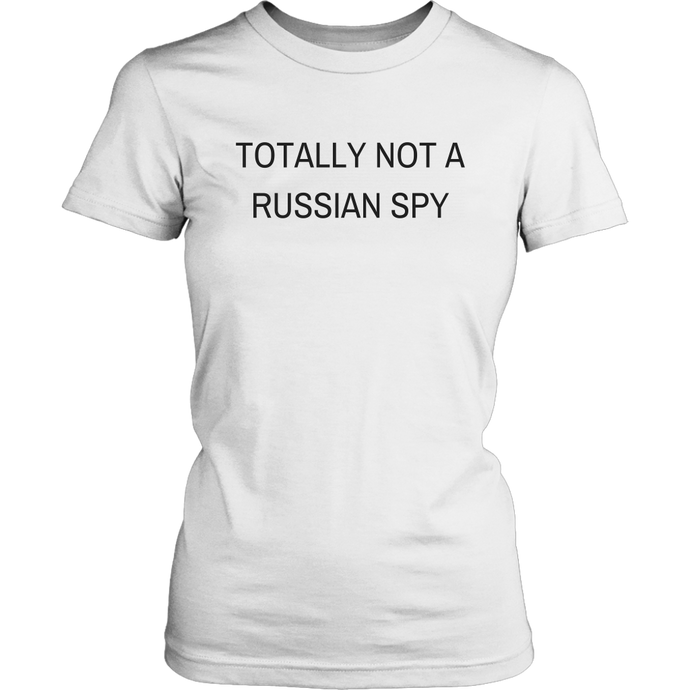 Totally Not a Russian Spy Women's T-Shirt