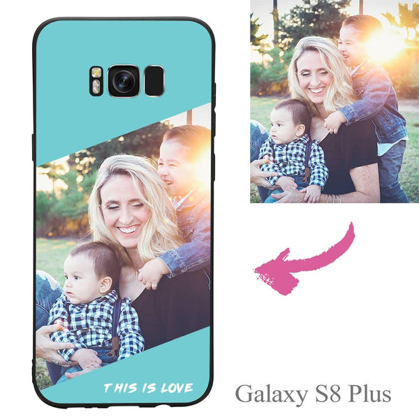 Galaxy S8 Plus Custom This Is Love Photo Protective Phone Case