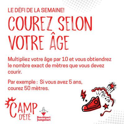 Weekly Challenge: Run Your Age. Multiply your age by 10, and that's how may metres we want you to run.
