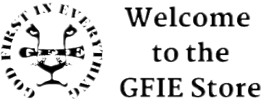 God First In Everything Emblem to the left of Welcome to the GFIE Store Logo.