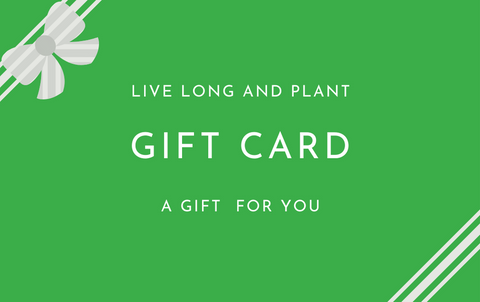 Live Long and Plant | Gift Card