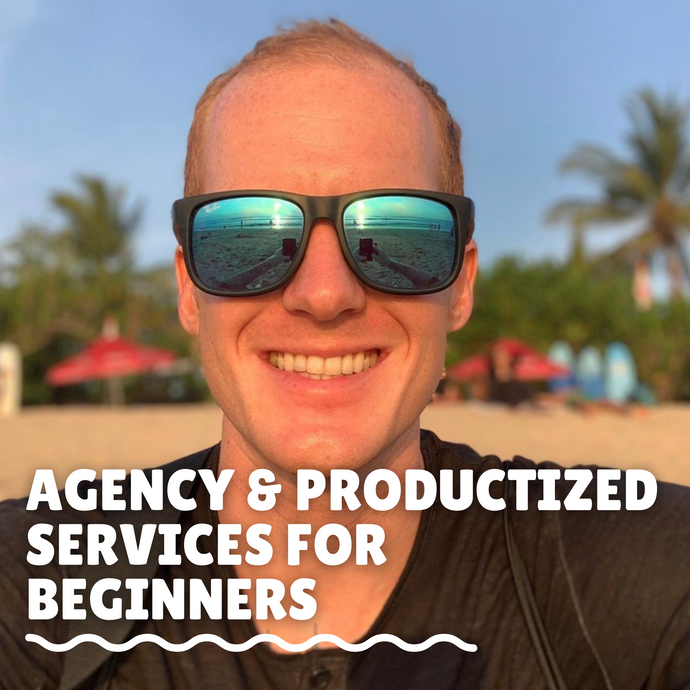 Agency & Productized Services for Beginners