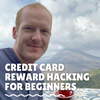 Credit Card Reward Hacking for Beginners