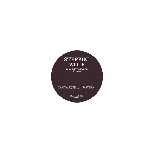 MANA#3 - Steppin´Wolf - Swipe Till You Find Me, Hermine - 12""