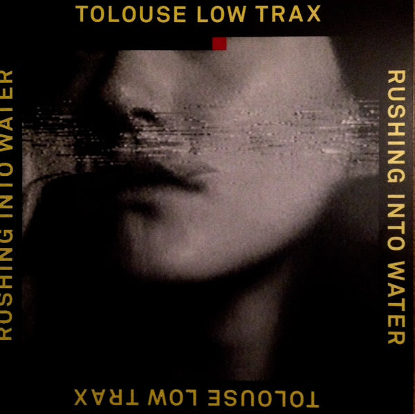 "Tolouse Low Trax - Rushing Into Water - 12"" - TFGC"