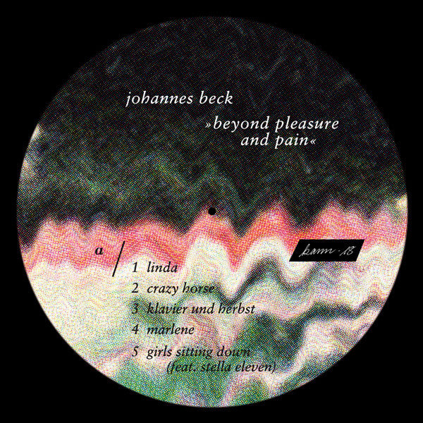 Johannes Beck - Beyond Pleasure And Pain (LP+ Download)