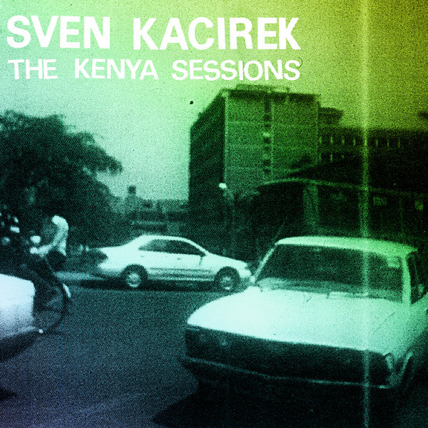 "Sven Kacirek - The Kenya Sessions - 2x12"" - Altin Village & Mine"