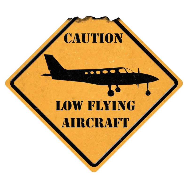 """CAUTION LOW FLYING AIRCRAFT"" METAL SIGN"