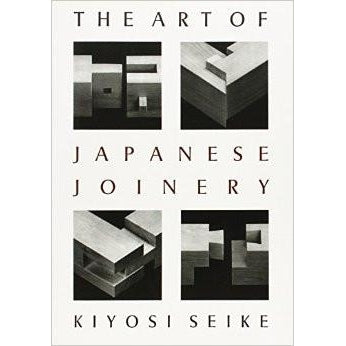 The Art of Japanese Joinery - Japanese Tools Australia