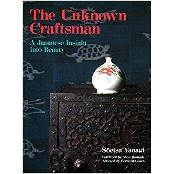 The Unknown Craftsman: A Japanese Insight into Beauty - Japanese Tools Australia