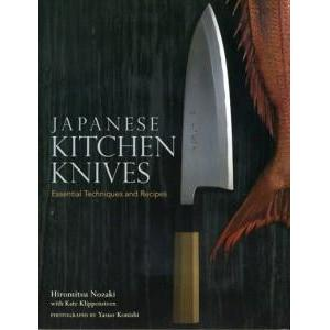 Japanese Kitchen Knives - Essential Techniques and Recipes