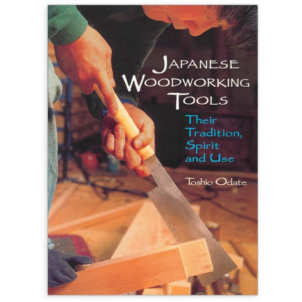 Japanese Woodworking Tools - Their Tradition, Spirit and Use - Japanese Tools Australia