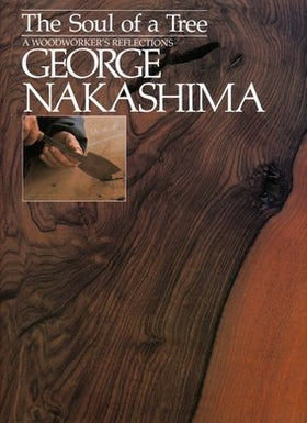 The Soul of A Tree by George Nakashima