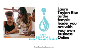 2020 CASE STUDY FEMALE LEADERS: LAURA TAYLOR ON ONLINE BUSINESS