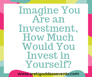 You Are An Investment