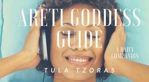 The Areti Goddess Guide
