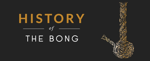 History of the Bong