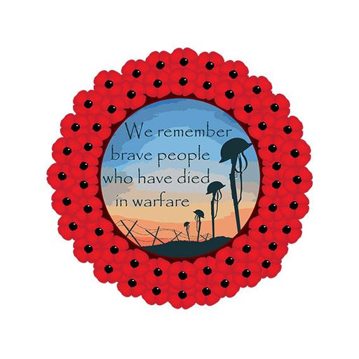 Poppy Wreath Remember Brave People Sign